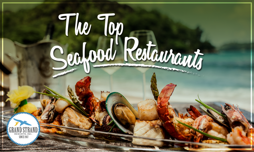 Top 10 North Myrtle Beach Seafood Restaurants Grand Strand